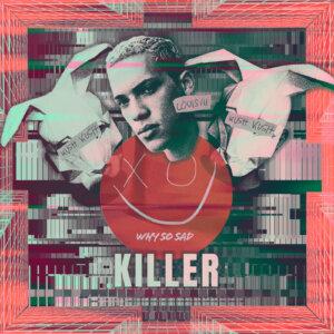 "Why So Sad x Kush Kush x Louis III - ""Killer"" (Single - RCA Local/Sony Music)"