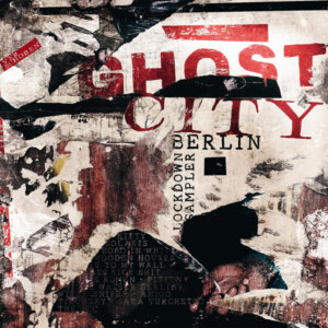"Ghost City Berlin - ""Lockdown Sampler"" (Kitchen Records)"