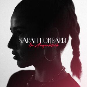 "Sarah Lombardi - ""Im Augenblick"" (Ariola Local/Sony Music)"