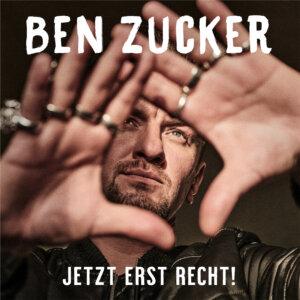 "Ben Zucker - ""Jetzt Erst Recht!"" (AIRFORCE 1 Records/Universal)"