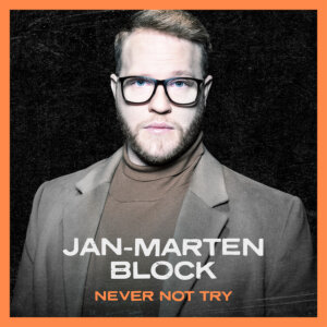 "Jan-Marten Block - ""Never Not Try"" (Electrola/Universal Music)"