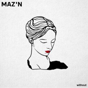 "MAZ'N - ""without"" (Single - recordjet)"