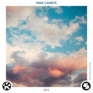 """Mike Candys - """"Sky"""" (Single – Sirup Music)"""