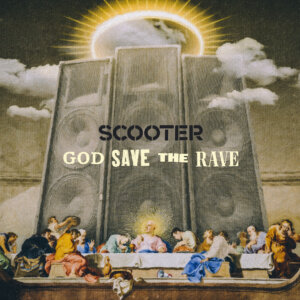 """Scooter - """"God Save The Rave"""" (Sheffield Tunes/Kontor Records)"""