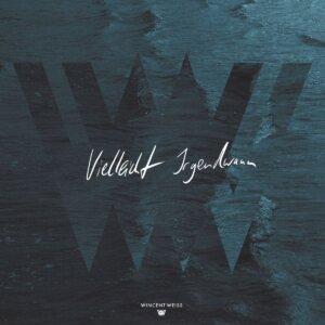 """Wincent Weiss - """"Vielleicht Irgendwann"""" (Vertigo Berlin/Universal)"""