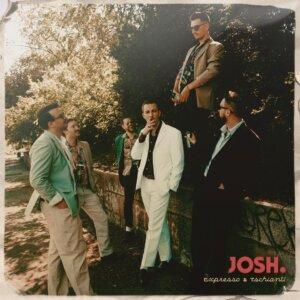 "Josh. - ""Expresso & Tschianti"" (Single - Warner Music Germany)"