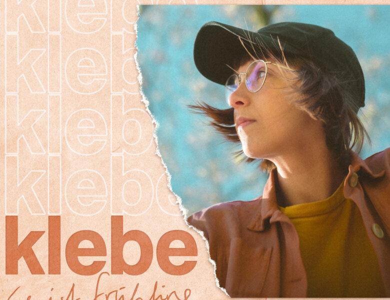 "klebe – ""Es Ist Frühling""  (Single + offizielles Video)"