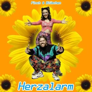 "FINCH & BLÜMCHEN - ""HERZALARM"" (Walk This Way Records/Universal Music)"