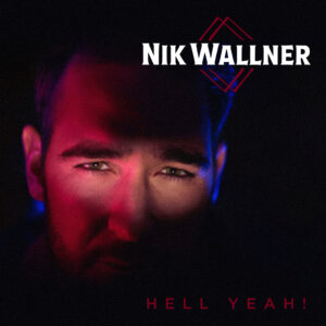 """Nik Wallner - """"Hell Yeah!"""" (Single - Warner Music Germany)"""