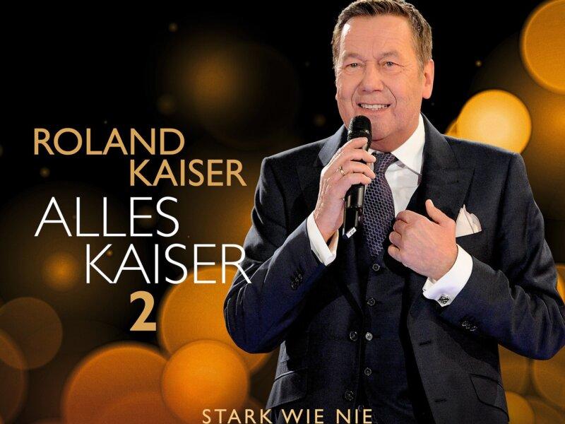 """Roland Kaiser – """"Alles Kaiser 2 – Stark Wie Nie"""" (Sampler-Vorstellung + Videos)"""