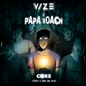 """""""VIZE x Papa Roach - """"Core (That's Who We Are)"""" (Crash Your Sound/Epic Records Germany/Sony Music)"""