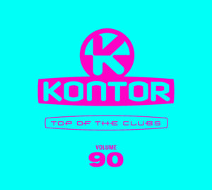 """Various Artists – """"Kontor Top Of The Clubs Vol. 90"""" (Kontor Records)"""
