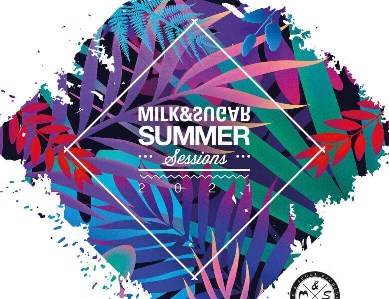 "Various Artists – ""Milk & Sugar – Summer Sessions 2021"""