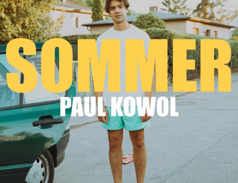 "Paul Kowol – ""Sommer"" (Single + offizielles Video)"