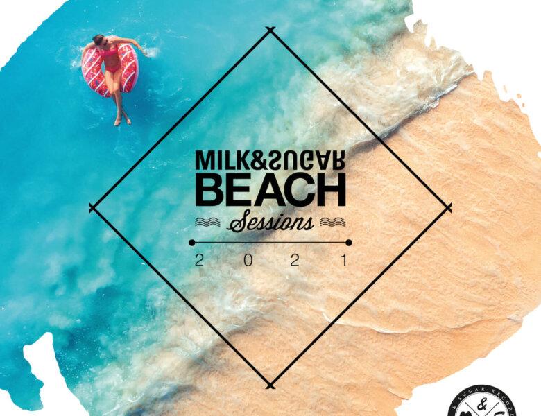 "Various Artists – ""Milk & Sugar – Beach Sessions 2021"" (Milk & Sugar Recordings)"