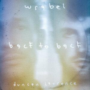 "Wrabel& Duncan Laurence - ""Back To Back"" (Single - Big Gay Records/Nettwerk Music Group – Pop)"