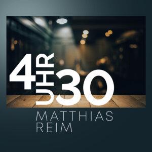 "Matthias Reim - ""4 Uhr 30"" (Single - RCA Local/Sony Music)"