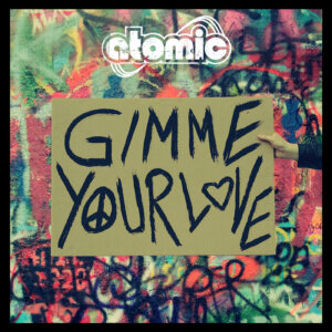 """Atomic –""""Gimme Your Love"""" (Single - Marshall´s House/recordJet)"""