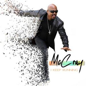 "McCray - ""I Keep Running"" (Single - McCray Records)"